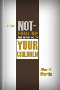 how-not-to-foul-up-the-training-of-your-children